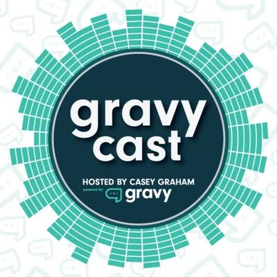 Gravycast: Building a Billion Dollar Business