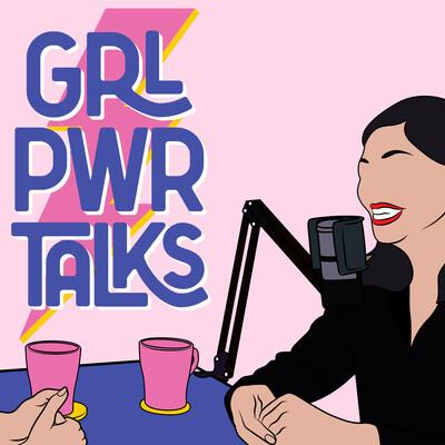 GRL PWR TALKS 女力心聲