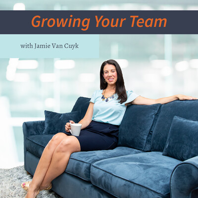 Growing Your Team Podcast with Jamie Van Cuyk