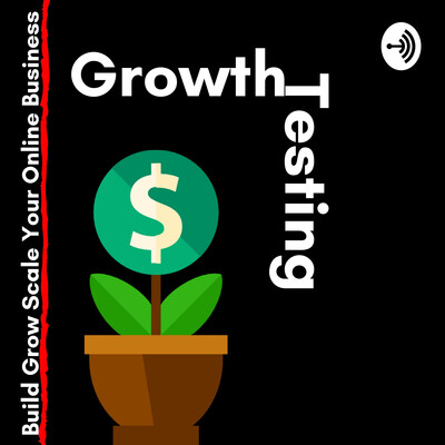 Growth Testing podcast