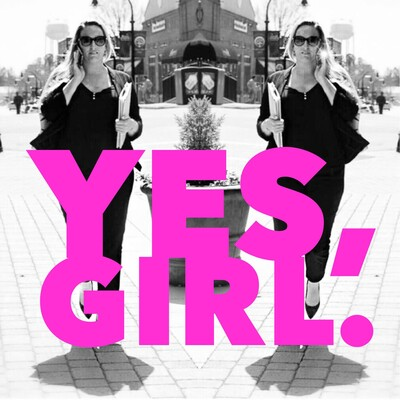 Yes, Girl.