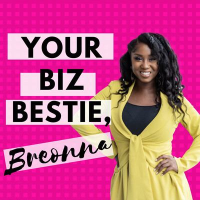 Your Biz Bestie, Breonna