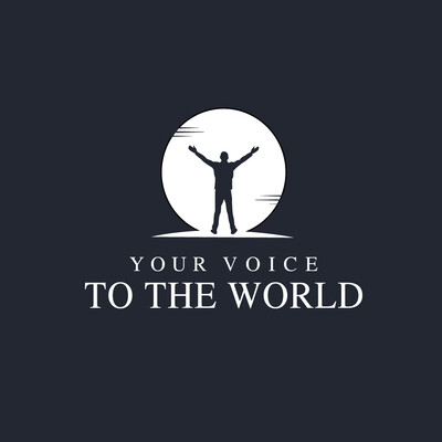 Your Voice To The World