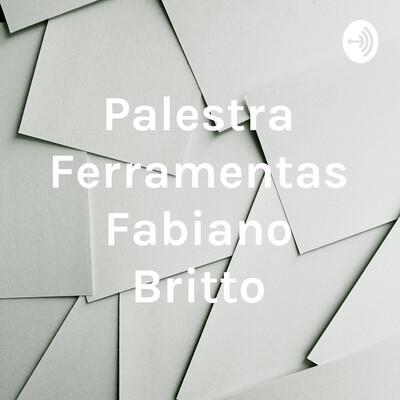 Palestra Ferramentas Fabiano Britto