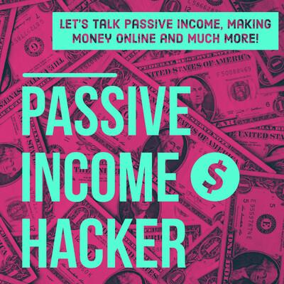 Passive Income Hacker