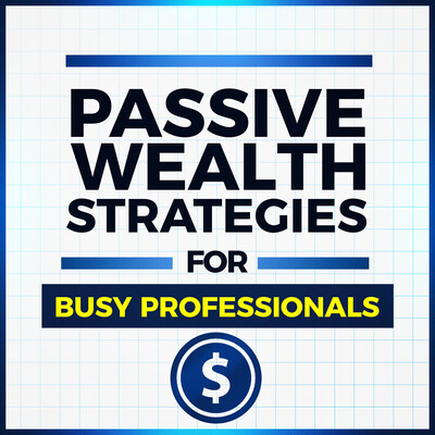 Passive Wealth Strategies for Busy Professionals