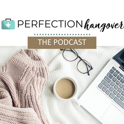 Perfection Hangover: The Podcast