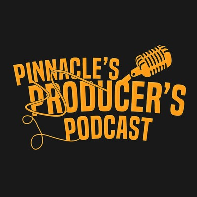 Pinnacle's Producer's Podcast
