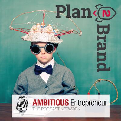 Plan2Brand Podcast
