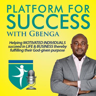 Platform for Success with Gbenga