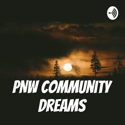 PNW Community Dreams