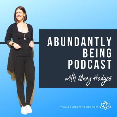 Abundantly Being Podcast