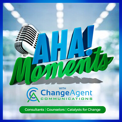 Aha! Moments with Change Agent Communications