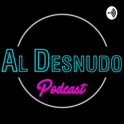 Al Desnudo Podcast