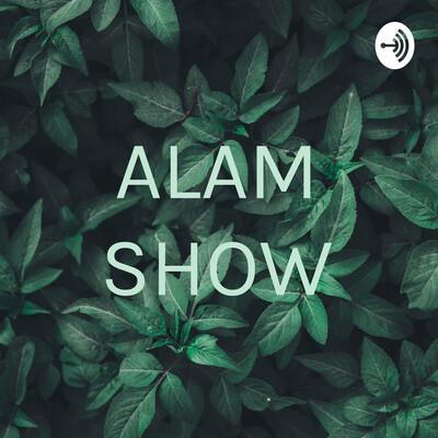 ALAM SHOW