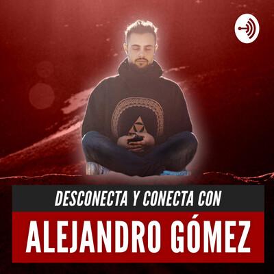 ALEJANDRO GÓMEZ - CONECTA Y DESCONECTA