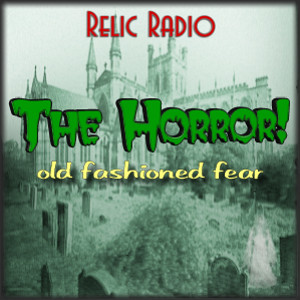 The Horror! (Old Time Radio)