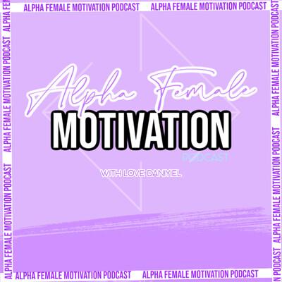 Alpha Female Motivation