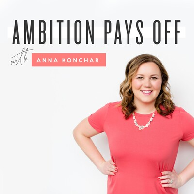 Ambition Pays Off with Anna Konchar