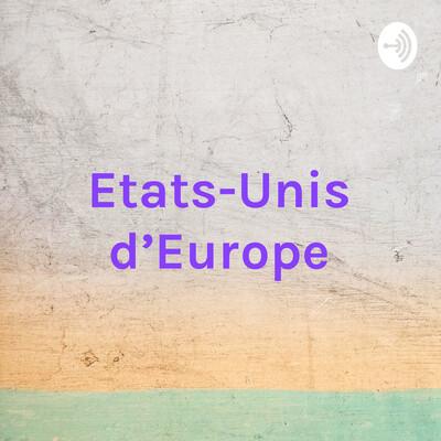 Etats-Unis d'Europe - Etats-Unis du Monde