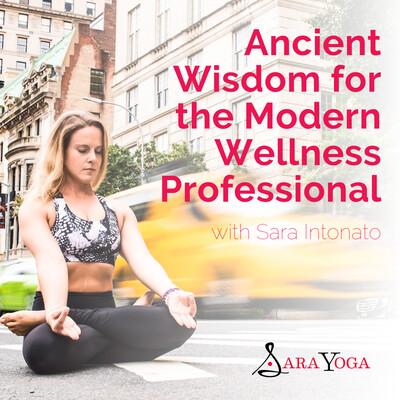 Ancient Wisdom for the Modern Wellness Professional