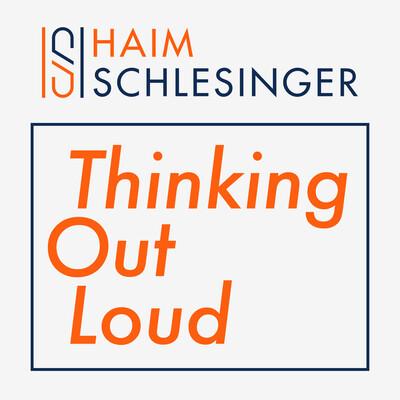 Haim Schlesinger Thinking Out Loud