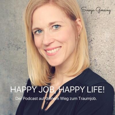 Happy Job, Happy Life! Der Podcast auf deinem Weg zum Traumjob.