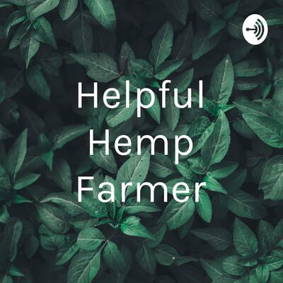 Helpful Hemp Farmer