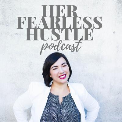 Her Fearless Hustle