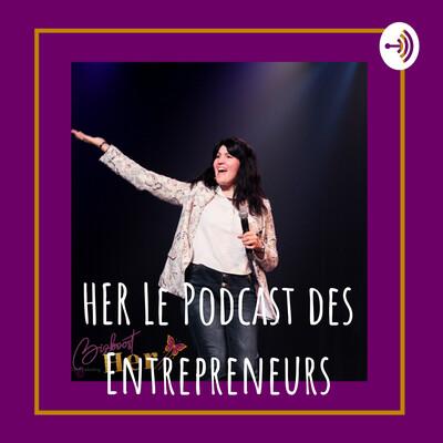 HER Le Podcast des Entrepreneurs