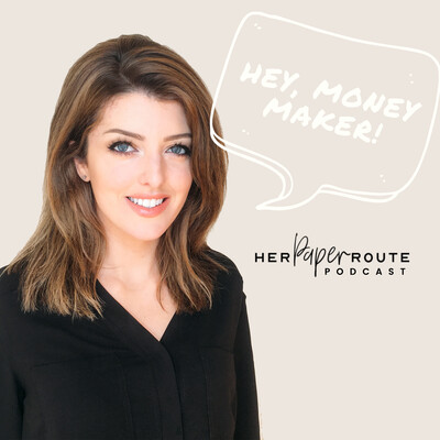 HerPaperRoute Podcast - Money & Entrepreneurship