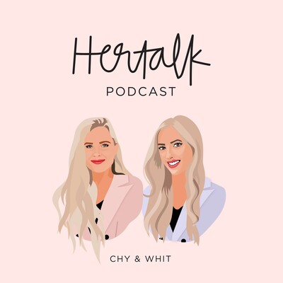 Hertalk with Chy & Whit