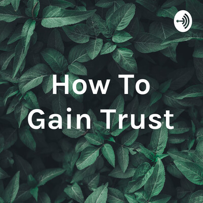 How To Gain Trust