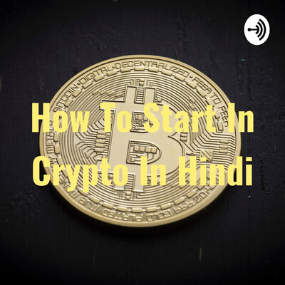 How To Start In Crypto In Hindi