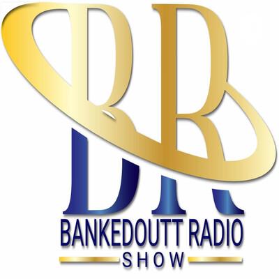 Bankedoutt Radio Show