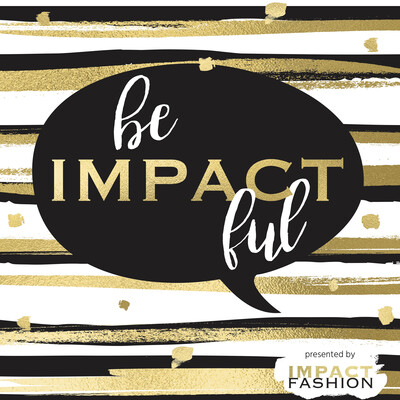 Be Impactful by Impact Fashion