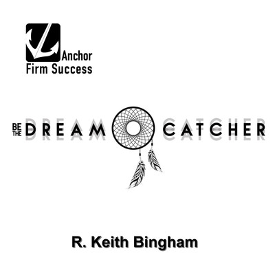 Be the Dream Catcher