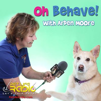 Oh Behave - Harmony in the household with your pets, & animal behavior - Pets & Animals on Pet Life Radio (PetLifeRadio.com)