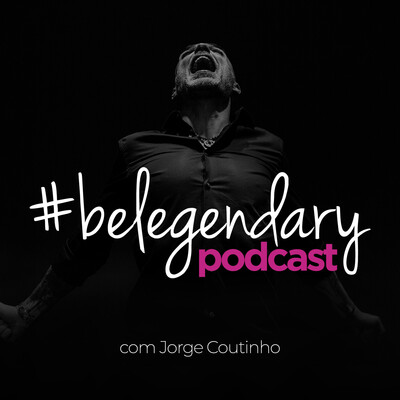BeLegendary Podcast