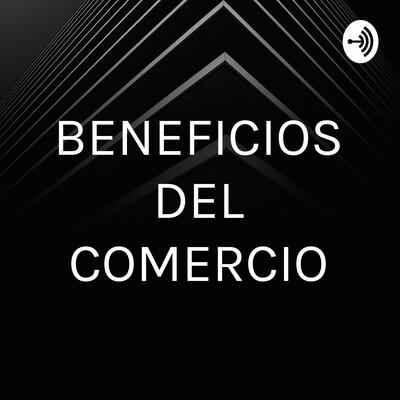 BENEFICIOS DEL COMERCIO