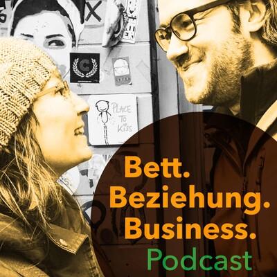 Bett. Beziehung. Business. | Der Podcast für Selbständige, die ein erfolgreiches Business und eine erfüllte Beziehung führen wollen