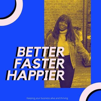 Better, Faster, Happier
