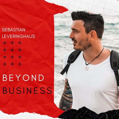 Beyond Business - Sebastian Leveringhaus