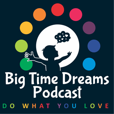 Big Time Dreams Podcast