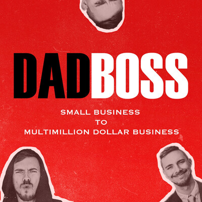 Dad Boss - Small Business & Hustle