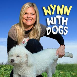 Wynn With Dogs- Healthy & Happy Dogs - Pets & Animals on Pet Life Radio (PetLifeRadio.com)