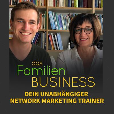 Das Familien Business - Dein unabhängiger Network Marketing Trainer