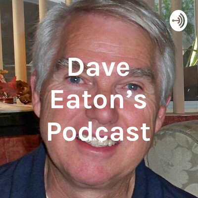 Dave Eaton's Podcast