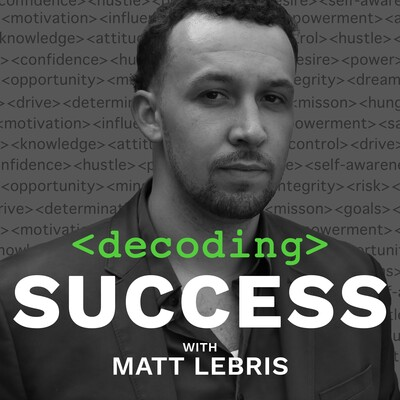 Decoding Success with Matt LeBris