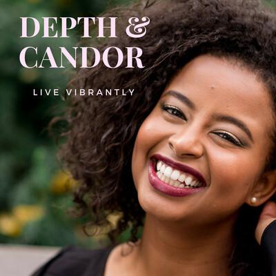 Depth & Candor